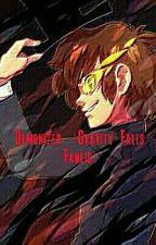 Demonized (Gravity Falls Fanfic) by FadingShadows881