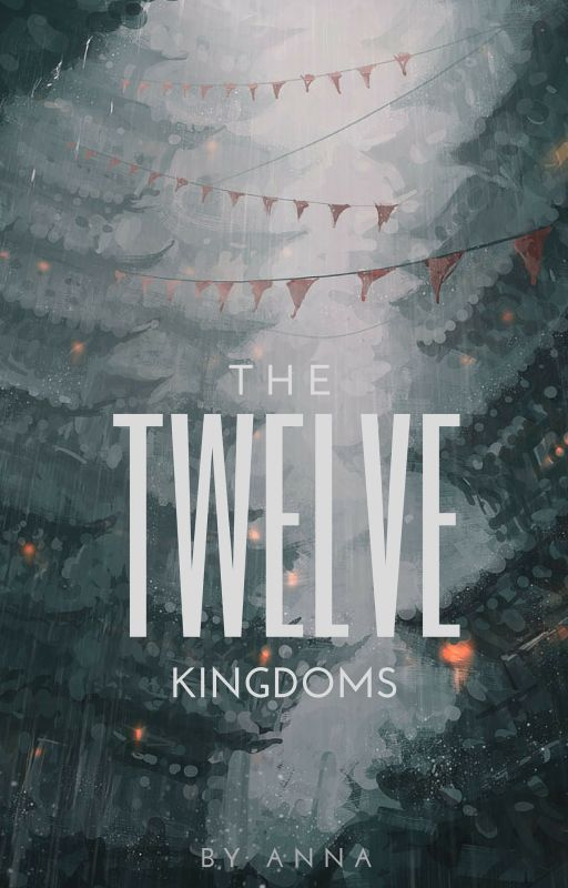 The Twelve Kingdoms #Wattys2016 by annamalities