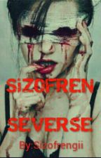 Şizofren Severse by Sizofrengii