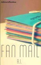 Fan Mail: A.I. (Under Major Editing) by AshtonsRedBandana