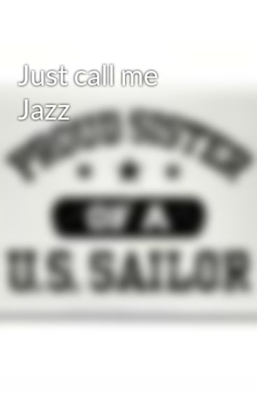 Just call me Jazz by Writerchic