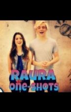 Raura:one-shots by awesomeusr5er