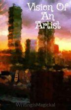 Vision Of An Artist by WritingIsMagickal