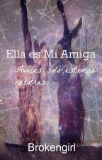 Ella es Mi Amiga by moonblxck_