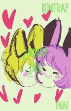 ¿Amor? ¡No! (FNAF) [Bontrap AU] by parapp
