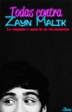 Todas contra Zayn Malik by Jocy_Directioner
