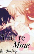 You're Mine || Kirito x Asuna by _OreoPug_