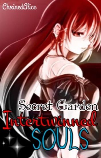 Intertwinned Souls (Guilty Crown) [Book 2 of the Secret Garden Trilogy]