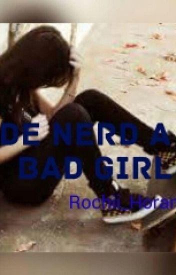 de nerd a bad girl