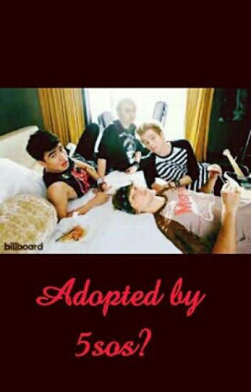 Adopted By 5SOS? (COMPLETED)