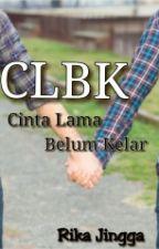 CLBK [Cinta Lama Belum Kelar] by rika_jingga