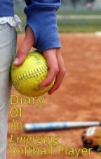 Diary of a Rising Softball Player by CoThunder51