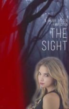 The Sight: A Harry Potter Fanfiction by halfbloodprincess_