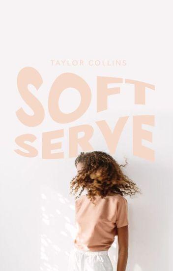 Soft Serve ✓
