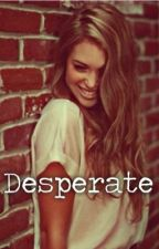 Desperate (One direction AU fan fiction) by sexycarrotclub