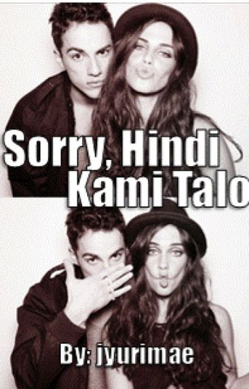 Sorry, Hindi Kami Talo [Complete]