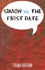 Simon vs. the First Date by delicateeternity