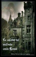 La soledad del malvado Conde Romeo by Naim_Agrez