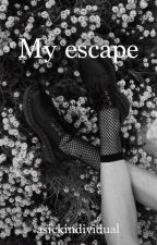 My escape  by asickindividual