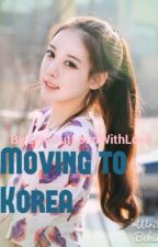 Moving to Korea -Completed- by Liveoutloudwithlove