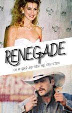 Renegade by timandfaithfan12