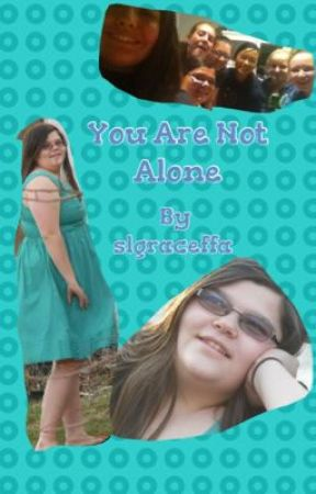 You Are Not Alone by slgraceffa