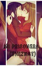 Mi prisionera. (ShizNat) (Yuri) by RyuAkira