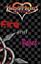 Fire and Roses  (Kingdom Hearts) +EDITING!+ by riku54