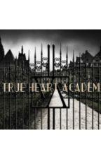 True Heart Academy by time_is_beauty21
