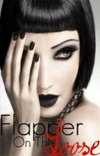 Flapper On The Loose by alexanoelle