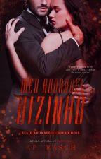 Meu Adorável Vizinho - Livro 2 - Concluído by AnaPaulaRasch