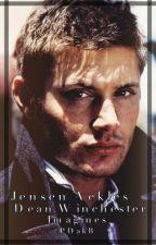 Jensen Ackles/Dean Winchester Imagines by ParkerDakBlood