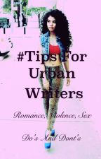 #10 Tips For Urban Writers by alewis644