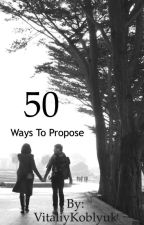 50 Ways To Propose by VitaliyKoblyuk