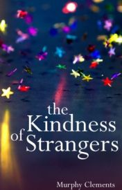 The Kindness of Strangers by daydreamofalife
