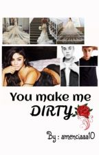 You make me dirty (Justin Bieber) by amenciaaa10