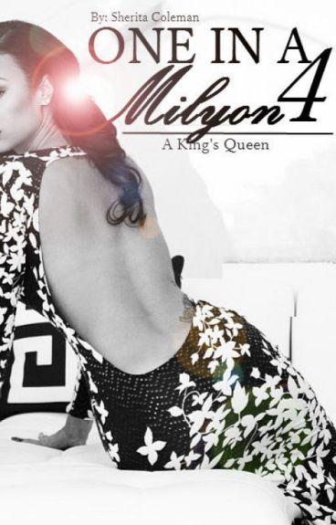 One In A Milyon 4: A King's Queen (Urban Fiction)