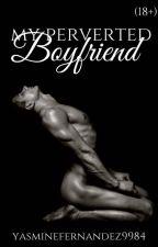 My Perverted Boyfriend (ManxMan| School-life) Short Story by YasmineFernandez9984