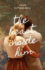 The Beast Inside Him (Completed) by Manunulatina
