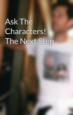 Ask The Characters! The Next Step by xjileysteppersx