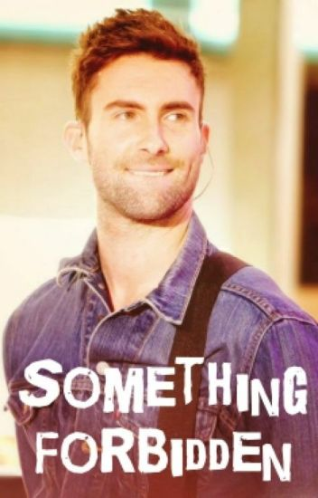 Something Forbidden (Adam Levine)