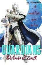 GUARDIANS (Defender of Zenith) by azcenajordan