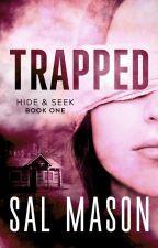 Trapped ✔️ by SallyMason1