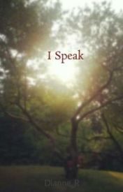 I Speak by Dianne_R