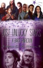 Just Unlucky Stars: A Bard The Bowman Fanfiction by kaleidoscope_colorss