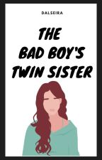 The Bad boy's Twin Sister by Cold_Ren