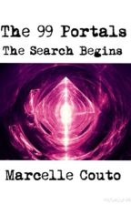 The 99 Portals- Book 1: The Search Begins by mamacouto100