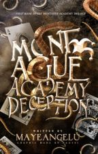 Montague Academy: Deception  by mayeangelu