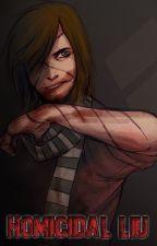 Homicidal Liu by Wicked69Soul