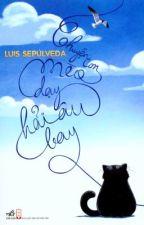 Chuyện Con Mèo Dạy Hải Âu Bay - Luis Sepúlveda by SangKun
